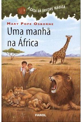 Uma Manhã Na África - Col. a Casa da Árvore Mágica - Osborne,Mary Pope pdf epub