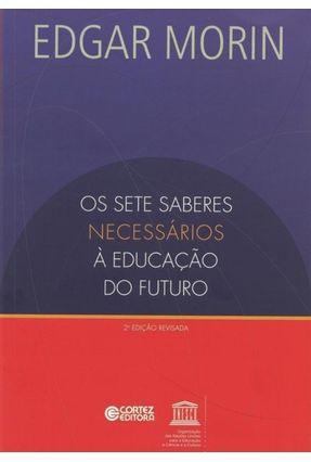 Os Sete Saberes Necessários A Educação do Futuro - - Morin,Edgar   Hoshan.org