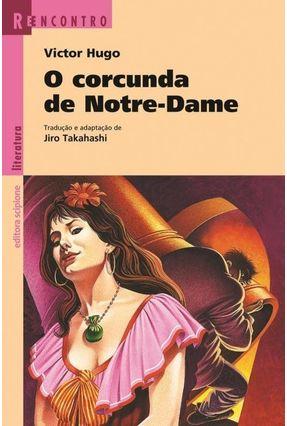 O Corcunda de Notre-dame - Col. Reencontro - 3ª Ed. 2011 - Hugo,Victor   Hoshan.org