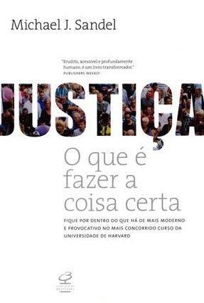 Justiça - o Que É Fazer a Coisa Certa - SANDEL ,MICHAEL | Tagrny.org