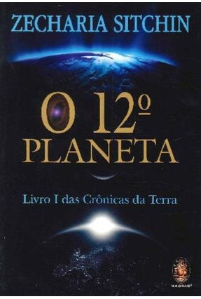 O 12º Planeta - Livro I Das Crônicas da Terra - Sitchin,Zecharia | Hoshan.org
