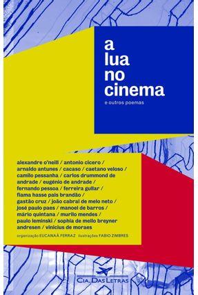 A Lua No Cinema e Outros Poemas - Ferraz,Eucanaa Ferraz,Eucanaa pdf epub