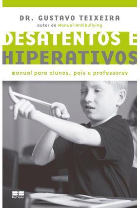 Edição antiga - Desatentos e Hiperativos - Manual Para Alunos, Pai - Teixeira,Gustavo pdf epub
