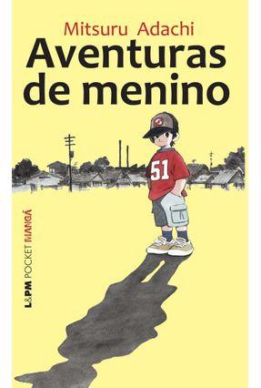 Aventuras de Menino - Col. L&Pm Pocket - Mangá - Adachi,Mitsuru   Hoshan.org