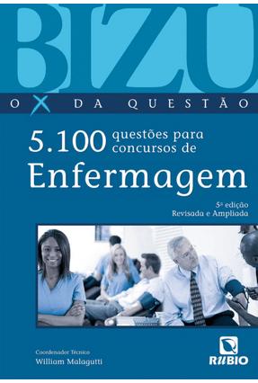 Bizu Enfermagem - o X da Questão - 5ª Ed. 2011 - Malagutti,William | Hoshan.org