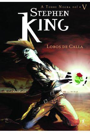Lobos de Calla - Vol. V - Col. a Torre Negra - King,Stephen | Hoshan.org