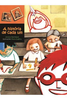 A História de Cada Um  - Col. Crisálida - Rodrigues,Juciara | Hoshan.org