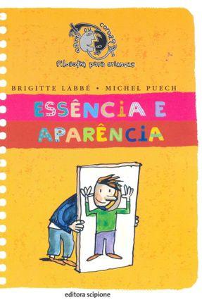 Essência e Aparencia - Col. Cara Ou Coroa ? - 2ª Ed. - Labbé,Brigitte Puech,Michel   Tagrny.org