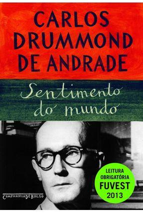 Sentimento do Mundo - Leitura Obrigatória Fuvest 2013 - Andrade,Carlos Drummond de | Hoshan.org