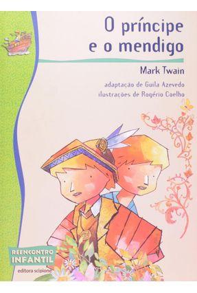 O Príncipe e o Mendigo - Col. Reencontro Infantil - 2ª Ed. - Twain,Mark pdf epub
