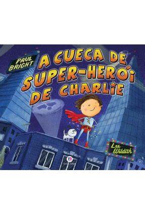 A Cueca de Super-herói do Charlie - Terry,Michael | Nisrs.org