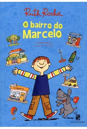 O Bairro do Marcelo - Série Marcelo, Marmelo, Martelo - Nova Ortografia - Rocha,Ruth | Hoshan.org