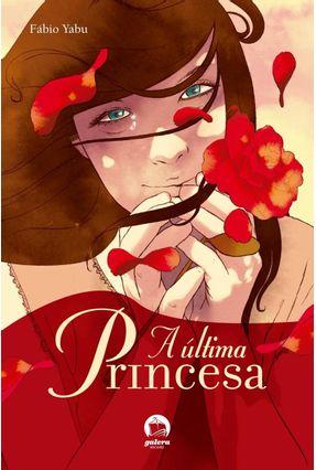 A Última Princesa - Yabu,Fábio | Hoshan.org