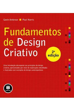 Fundamentos de Design Criativo - 2ª Ed. - Ambrose,Gavin | Tagrny.org