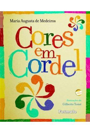 Cores Em Cordel - Nova Ortografia - Medeiros,Maria Augusta de   Tagrny.org