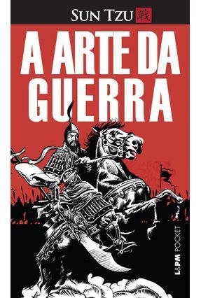 A Arte da Guerra - Edição Ilustrada - Col. L&pm Pocket - Tzu,Sun | Hoshan.org