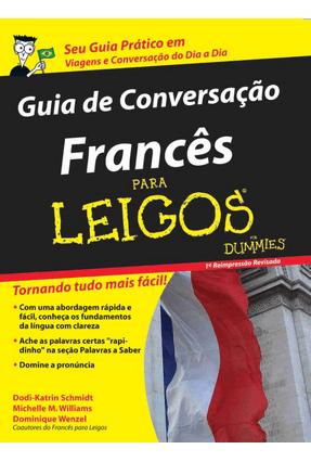 Francês Para Leigos - Guia de Conversação - Schmidt,Wenzel Schmidt,Williams | Tagrny.org