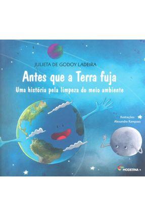 Antes Que A Terra Fuja - Nova Ortografia - Col. Viramundo 3ª Ed. - Ladeira,Julieta de Godoy | Hoshan.org
