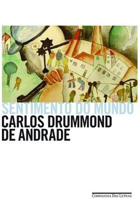 Sentimento do Mundo - Andrade,Carlos Drummond de | Tagrny.org
