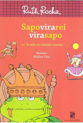 Sapo Vira Rei Vira Sapo - Ou a Volta do Reizinho Mandão - Rocha,Ruth | Tagrny.org