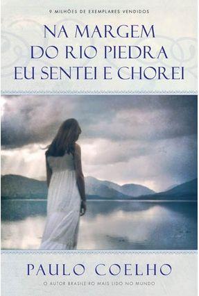 Na Margem do Rio Piedra Eu Sentei e Chorei - Coelho,Paulo | Hoshan.org