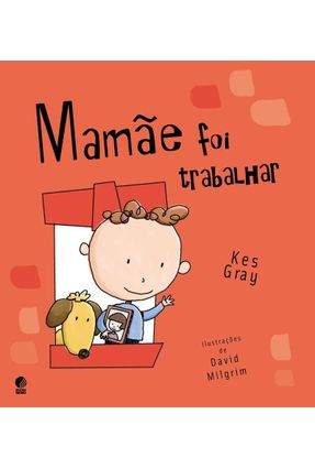 Mamãe Foi Trabalhar - Gray,Kes pdf epub