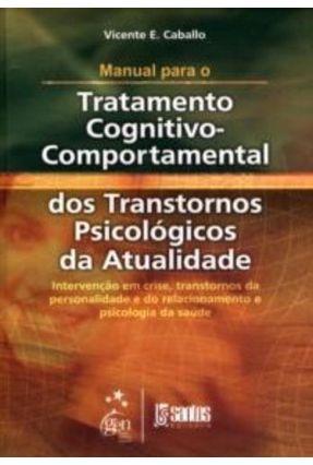 Manual Para o Tratatamento Cognitivo-comportamental Dos Transtornos Pasicológicos da Atualidade - Caballo,Vicente E. pdf epub