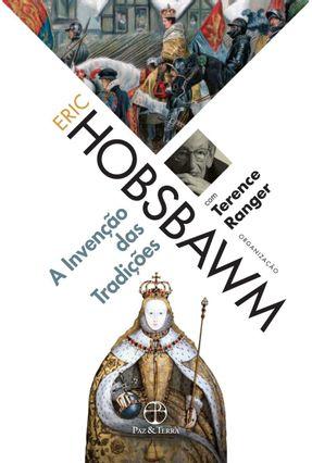 A Invenção Das Tradições - Hobsbawn,Eric J. Ranger,Terence O. pdf epub