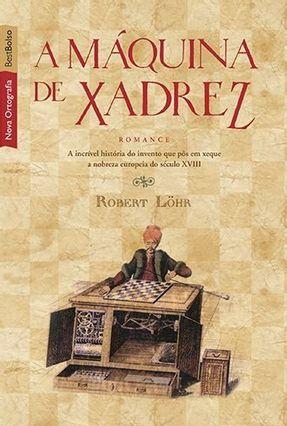 A Máquina de Xadrez - Nova Ortografia - Löhr,Robert | Hoshan.org