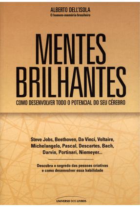 Mentes Brilhantes - Como Desenvolver Todo o Potencial do Seu Cérebro - Dell'isola,Alberto | Hoshan.org