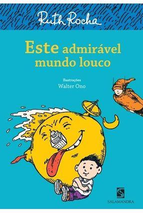 Este Admirável Mundo Louco - 3ª Ed. 2012 - Rocha,Ruth | Hoshan.org