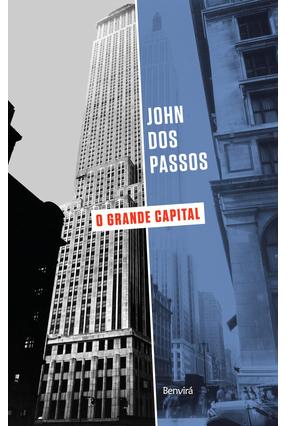 O Grande Capital - Passos,John dos | Hoshan.org