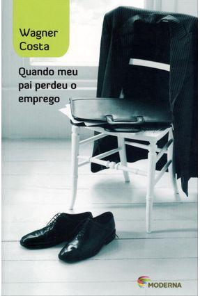 Quando Meu Pai Perdeu o Emprego - Col. Veredas - 3ª Edição 2012 - Costa,Wagner pdf epub