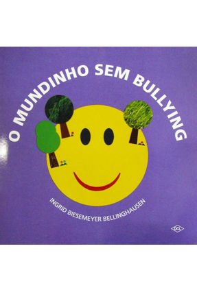 O Mundinho Sem Bullying - Nova Ortografia - Bellinghausen,Ingrid Biesemeyer | Tagrny.org