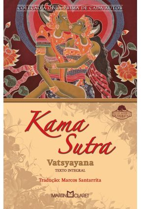 Kama Sutra - Col. a Obra Prima de Cada Autor - Vatsyayana, Mallanaga   Tagrny.org