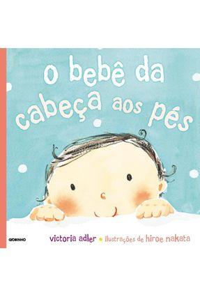 O Bebê da Cabeça Aos Pés - Adler,Victoria | Tagrny.org