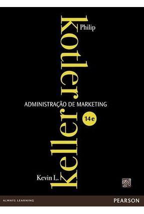 Administração de Marketing - 14ª Ed. 2012 - Keller,Kevin Lane Kotler,Philip | Hoshan.org
