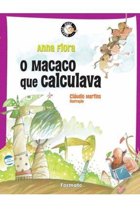 O Macaco Que Calculava - Col. Macaco Disse - Flora,Anna | Hoshan.org