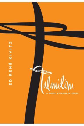 Talmidim - o Passo a Passo de Jesus - Kivitz,Ed René pdf epub
