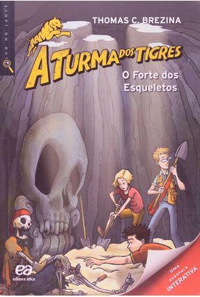 O Forte Dos Esqueletos - Col. A Turma Dos Tigres - 2ª Ed. 2012 - Brezina,Thomas pdf epub