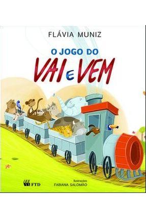 O Jogo do Vai e Vem - Col. Ioiô - Muniz,Flavia Muniz,Flavia | Nisrs.org