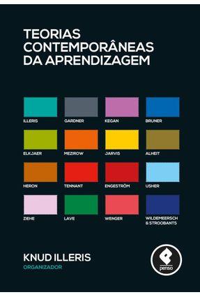 Teorias Contemporâneas da Aprendizagem - Illeris,Knud   Nisrs.org