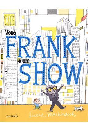 Vovô Frank É Um Show - Machintosh,David   Nisrs.org