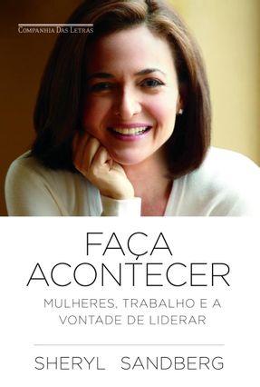 Faça Acontecer - Mulheres, Trabalho e A Vontade de Liderar - Sandberg,Sheryl pdf epub