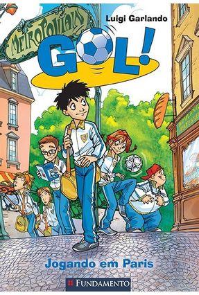 Gol - Jogando Em Paris - Luigi Garlando pdf epub