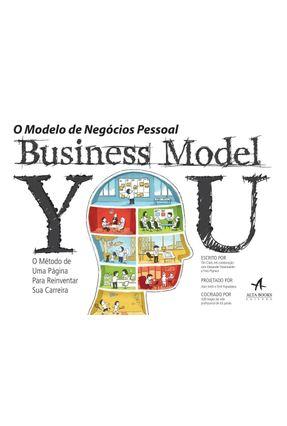 O Modelo de Negócio Pessoal - Business Model You - Clark,Tim   Hoshan.org