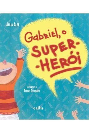 Gabriel, o Super-herói - Alba,Julia | Nisrs.org