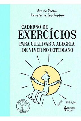 Caderno de Exercícios Para Cultivar A Alegria de Viver No Cotidiano - Stappen,Anne Van pdf epub