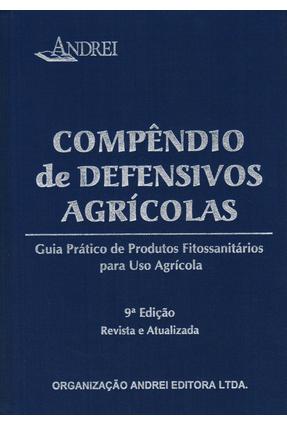 Compêndio de Defensivos Agrícolas - 9ª Ed. 2013 - Andrei,Edmondo pdf epub
