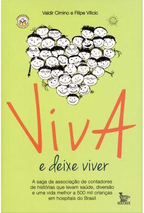 Edição antiga - Viva e Deixe Viver - Cimino,Valdir Vilicic,Filipe | Hoshan.org